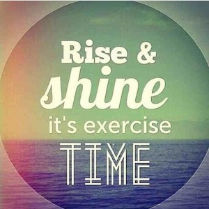 90219-Rise-And-Shine-Its-Exercise-Time