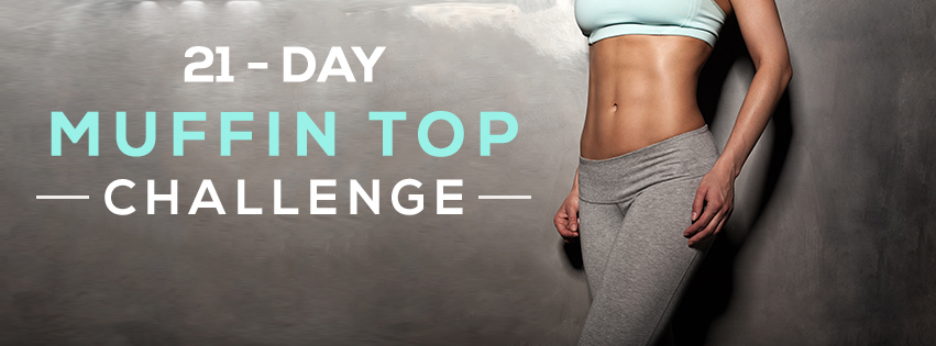 21 Day Muffin Top Challenge