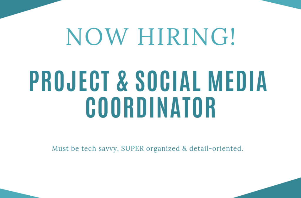Wanted: Project & Social Media Coordinator