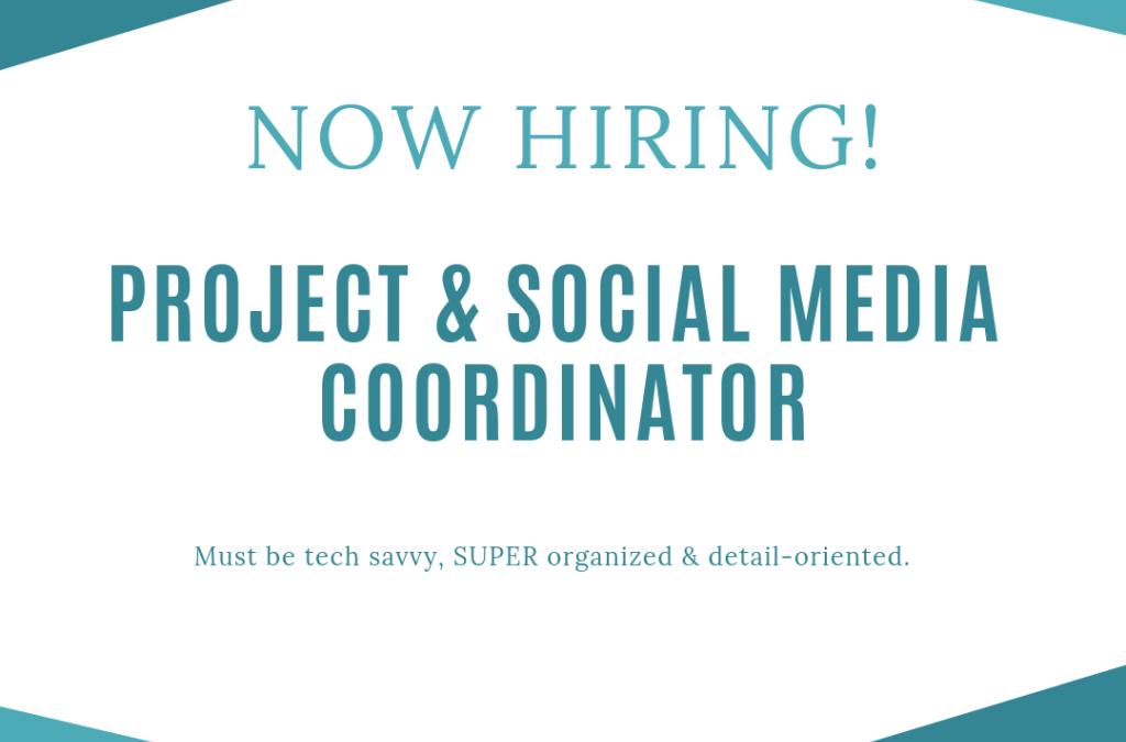 Wanted: Project & Social Media Coordinator